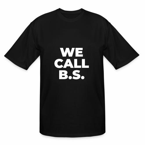 WE CALL B S - Men's Tall T-Shirt