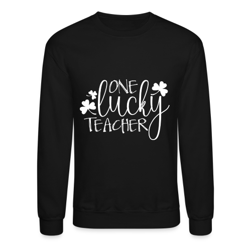 One Lucky Teacher - Crewneck Sweatshirt