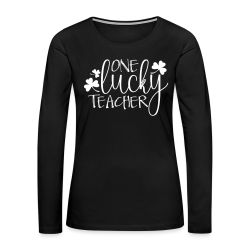 One Lucky Teacher - Women's Premium Long Sleeve T-Shirt