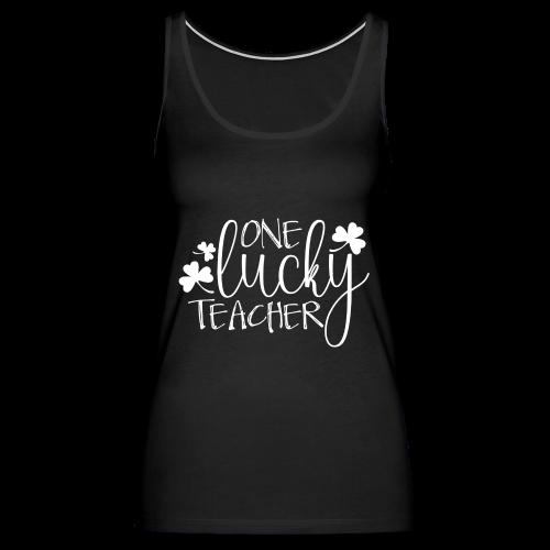 One Lucky Teacher - Women's Premium Tank Top