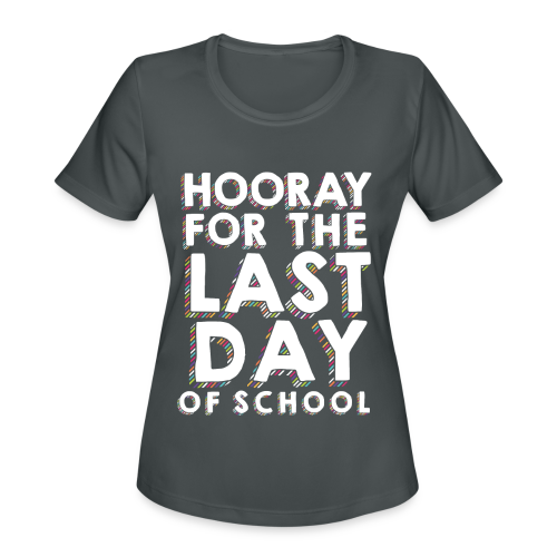 Hooray for the Last Day of School | Sprinkles - Women's Moisture Wicking Performance T-Shirt