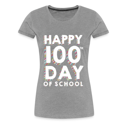 Happy 100th Day of School | Colorful Sprinkles - Women's Premium T-Shirt