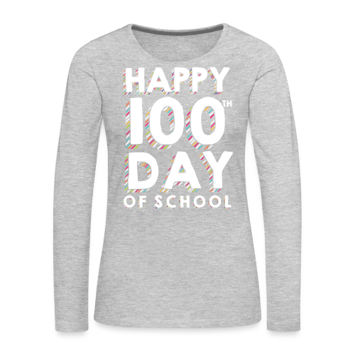 Happy 100th Day of School | Colorful Sprinkles - Women's Premium Long Sleeve T-Shirt