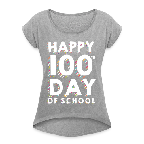 Happy 100th Day of School | Colorful Sprinkles - Women's Roll Cuff T-Shirt