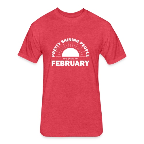 Pretty Shining People Are Born In February - Fitted Cotton/Poly T-Shirt by Next Level