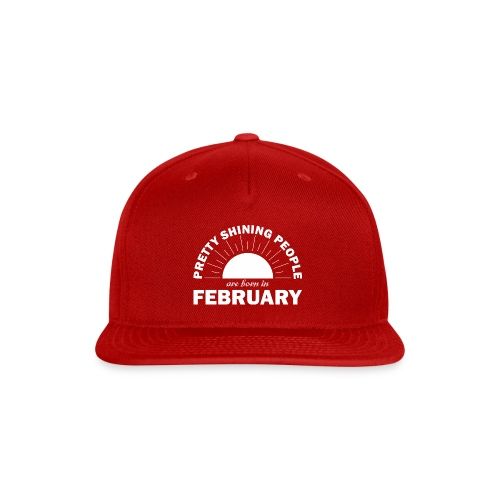 Pretty Shining People Are Born In February - Snap-back Baseball Cap