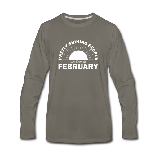 Pretty Shining People Are Born In February - Men's Premium Long Sleeve T-Shirt
