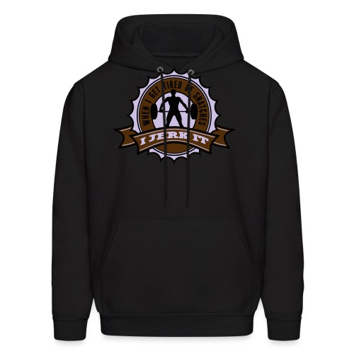 When I Get Tired Of Snatches... (Gold) - Men's Hoodie