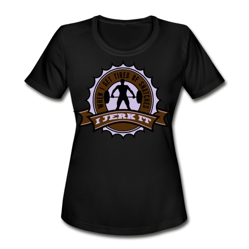 When I Get Tired Of Snatches... (Gold) - Women's Moisture Wicking Performance T-Shirt