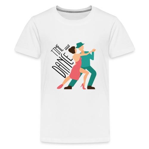 Time To Dance. - Kids' Premium T-Shirt
