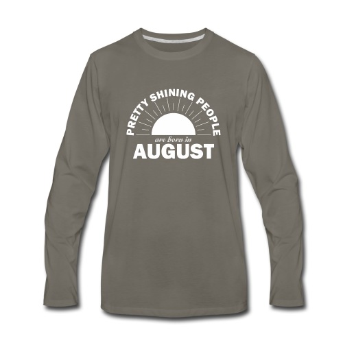 Pretty Shining People Are Born In August - Men's Premium Long Sleeve T-Shirt