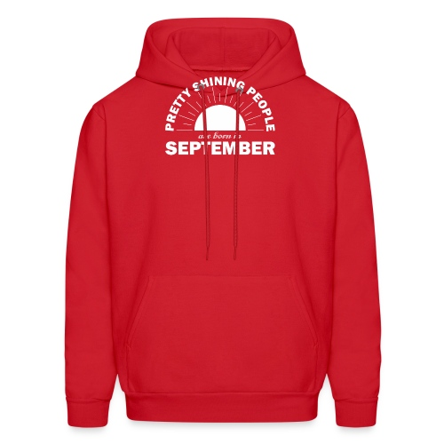 Pretty Shining People Are Born In September - Men's Hoodie