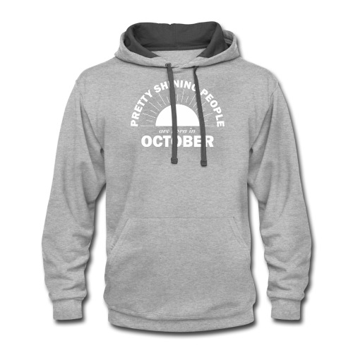 Pretty Shining People Are Born In October - Contrast Hoodie