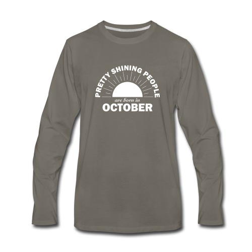 Pretty Shining People Are Born In October - Men's Premium Long Sleeve T-Shirt