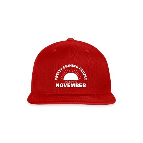 Pretty Shining People Are Born In November - Snap-back Baseball Cap