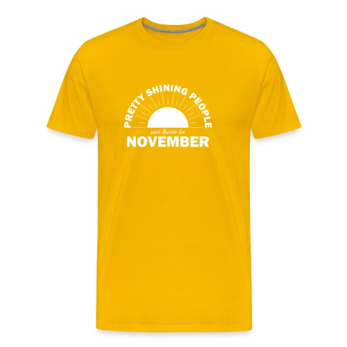 Pretty Shining People Are Born In November - Men's Premium T-Shirt
