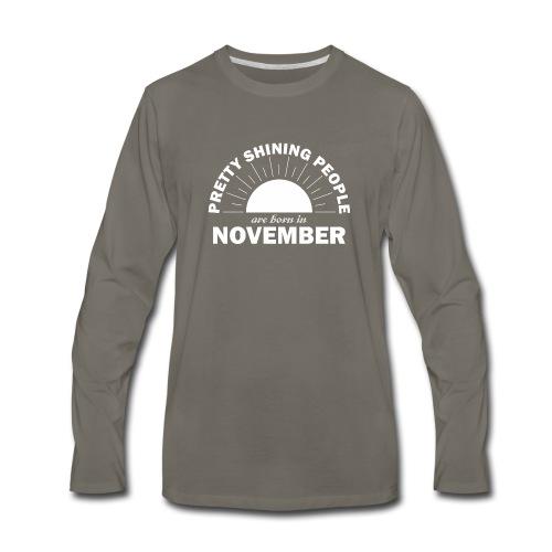 Pretty Shining People Are Born In November - Men's Premium Long Sleeve T-Shirt