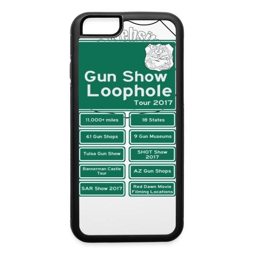 Gun Show Loophole Tour 2017 - iPhone 6/6s Rubber Case