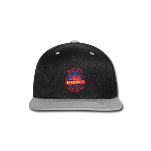 Best Lovers Are Born On Valentine's Day - Snap-back Baseball Cap