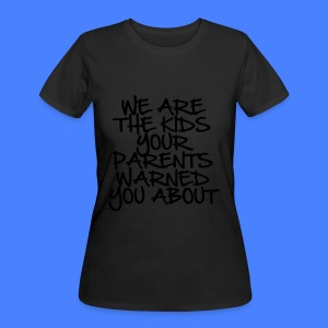 We Are The Kids Your Parents Warned You About Wome - Women's 50/50 T-Shirt