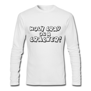 Holy Crap On A Cracker - Men's Long Sleeve T-Shirt by Next Level