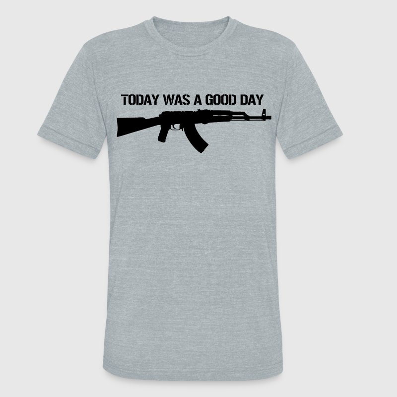 Today was a good day - Unisex Tri-Blend T-Shirt by American Apparel