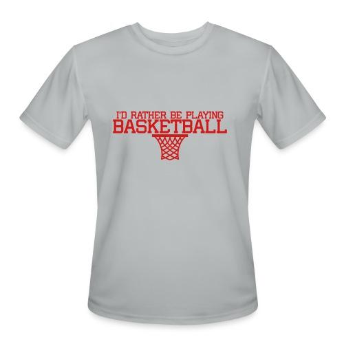I'd Rather Be Playing Basketball t-shirt - Men's Moisture Wicking Performance T-Shirt