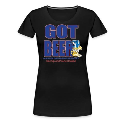 Got Beer Marlin Davidson - Women's Premium T-Shirt