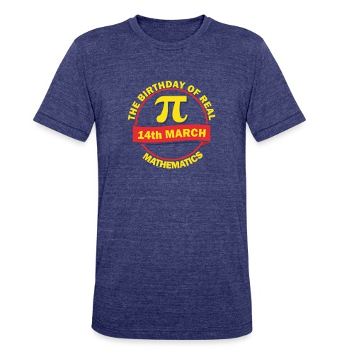 The Birthday of Real Mathematics - Unisex Tri-Blend T-Shirt