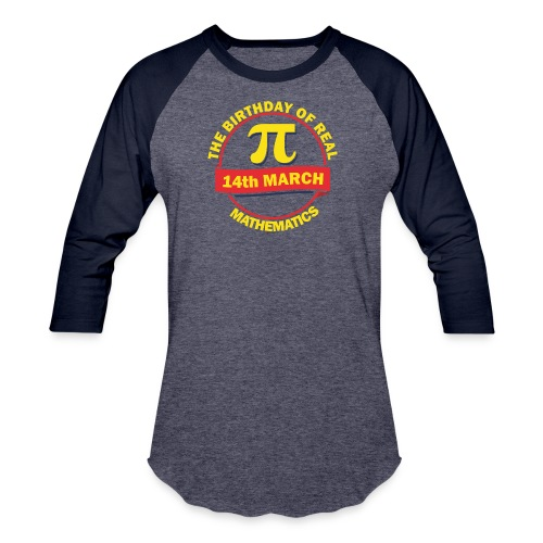 The Birthday of Real Mathematics - Baseball T-Shirt