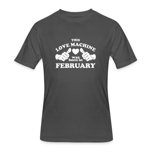 This Love Machine Was Born In February - Men's 50/50 T-Shirt