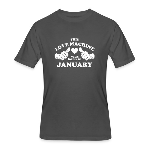 This Love Machine Was Born In January - Men's 50/50 T-Shirt