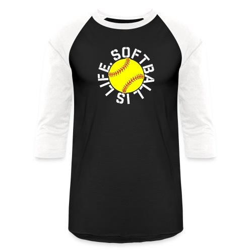 Softball is Life - Baseball T-Shirt