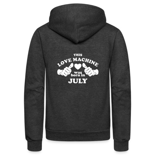 This Love Machine Was Born In July - Unisex Fleece Zip Hoodie