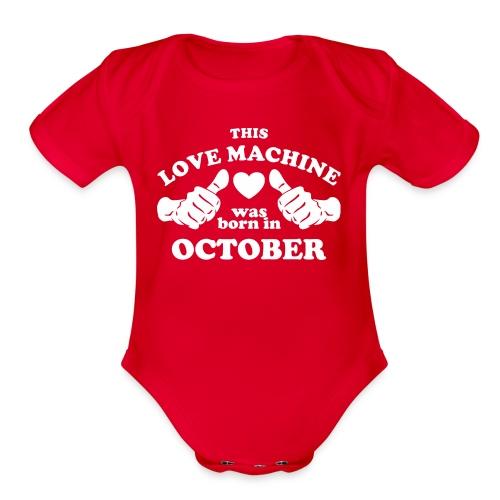 This Love Machine Was Born In October - Organic Short Sleeve Baby Bodysuit
