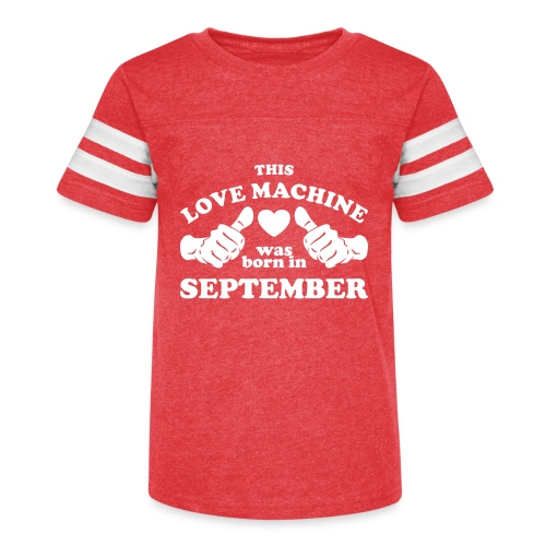 This Love Machine Was Born In September - Kid's Vintage Sport T-Shirt