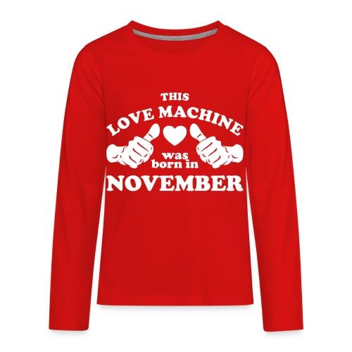 This Love Machine Was Born In November - Kids' Premium Long Sleeve T-Shirt