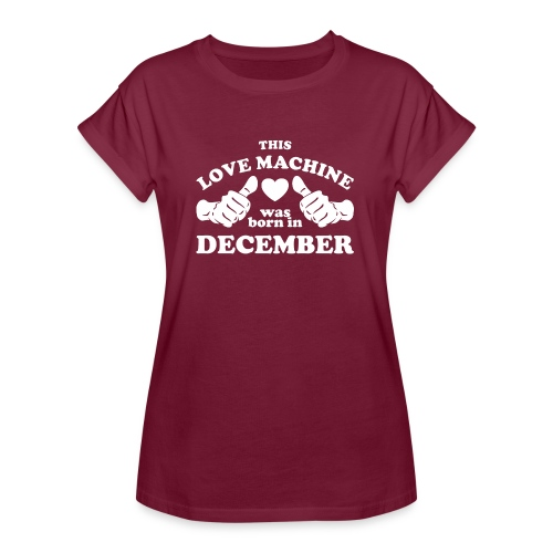This Love Machine Was Born In December - Women's Relaxed Fit T-Shirt