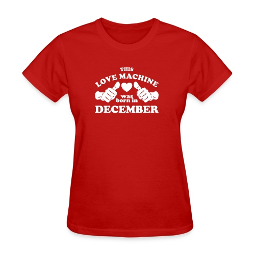 This Love Machine Was Born In December - Women's T-Shirt