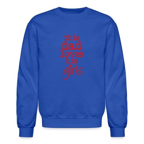 this dad loves his girls - Crewneck Sweatshirt