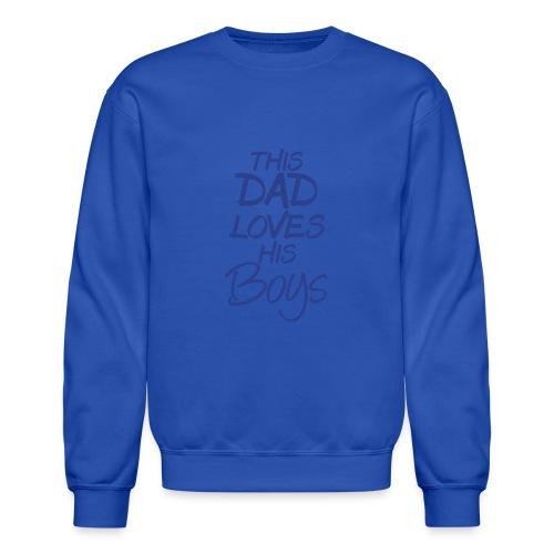this dad loves his boys - Crewneck Sweatshirt