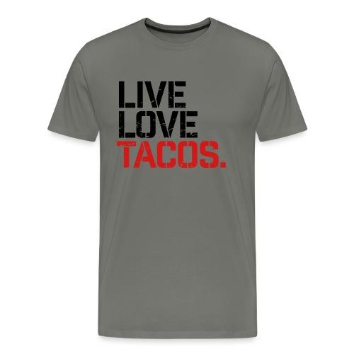 Live Love Tacos - Men's Premium T-Shirt