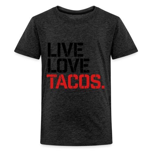 Live Love Tacos - Kids' Premium T-Shirt