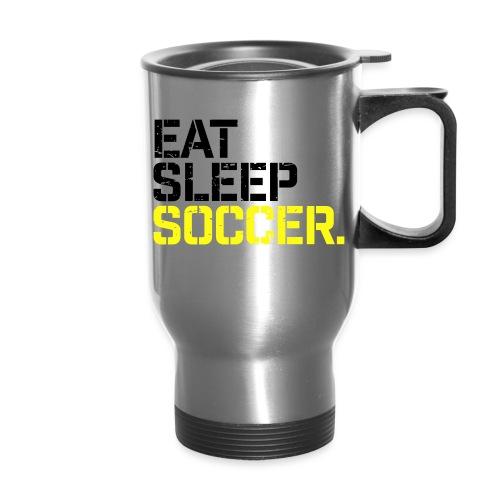 Eat Sleep Soccer - Travel Mug