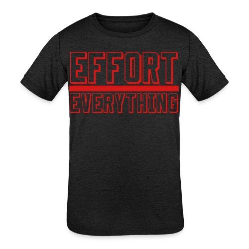 Effort Over Everything - Kids' Tri-Blend T-Shirt