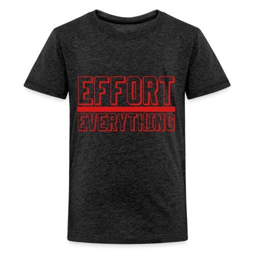 Effort Over Everything - Kids' Premium T-Shirt