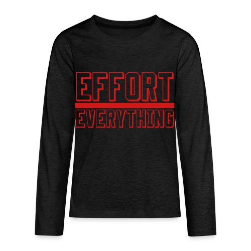 Effort Over Everything - Kids' Premium Long Sleeve T-Shirt