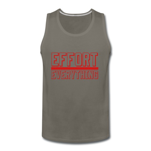 Effort Over Everything - Men's Premium Tank