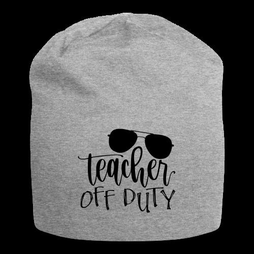 Teacher Off Duty - Jersey Beanie