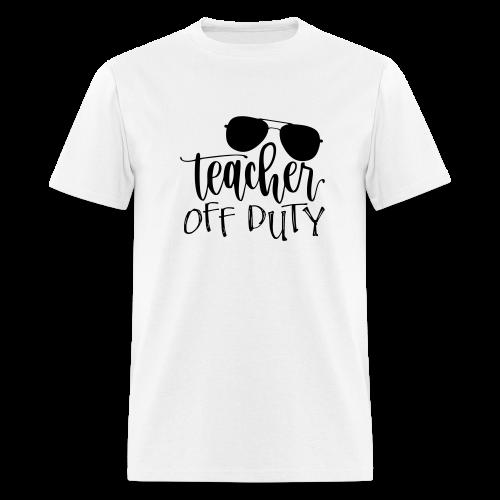 Teacher Off Duty - Men's T-Shirt